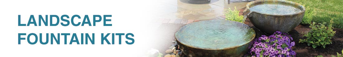 Fountains and Fountain Kits