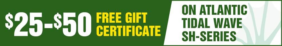 atlantic Tidal Wave SH Series free Gift Certificate