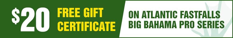 fastfalls big bahama pro atlantic free Gift Certificate