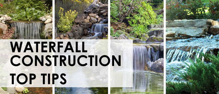 Webb's Water Gardens - Waterfall Construction Top Tips